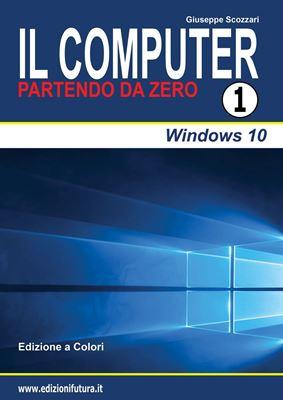 Computer da Zero Vol.1 - Windows 10